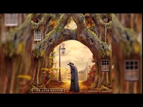 The Dear Hunter - ACT IV: Rebirth in Reprise - Full Album