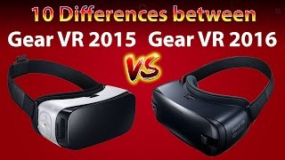 10 Differences between Gear VR 2015 VS Gear VR 2016