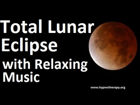 Total Lunar Eclipse time lapse with relaxing music