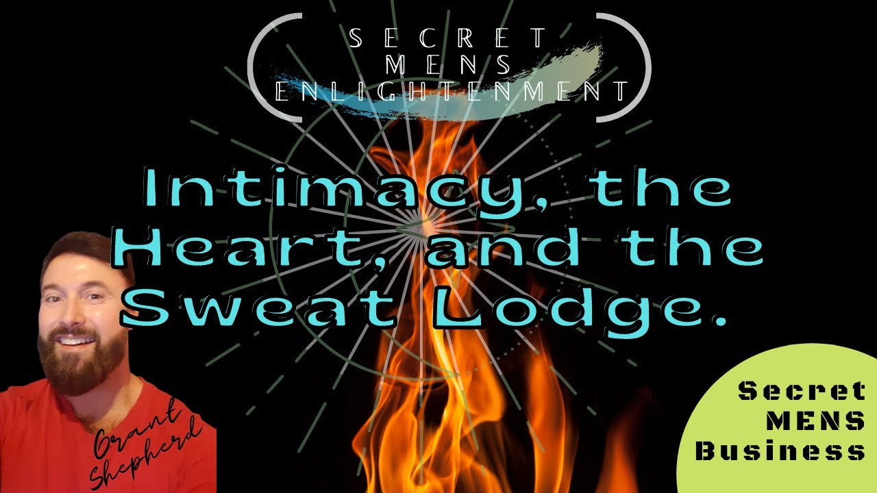 Intimacy, the Heart, and the Sweat Lodge - SMB TV | Episode 3