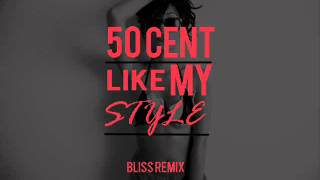 Download 50 Cent - Like My Style (Bliss Remix) MP3 song and Music Video