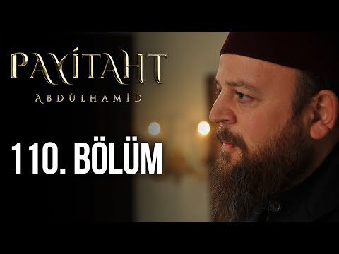 Payitaht Abdülhamid 110. Bölüm