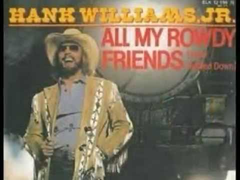All My Rowdy Friends Have Settled Down by Hank Williams Jr  from his Greatest Hits album