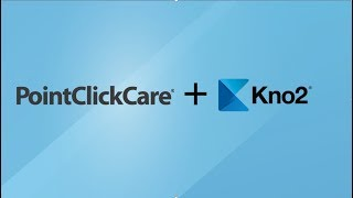 PointClickCare Kno2 Integration
