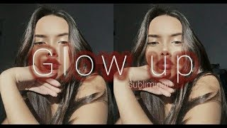 Glow up (UPDATED) |° subliminal °|
