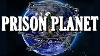 Prison Planet - A Brief History of Our Imprisonment