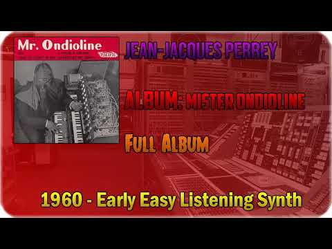 Jean-jacques Perrey  Mr Ondioline [FULL ALBUM] [1960]