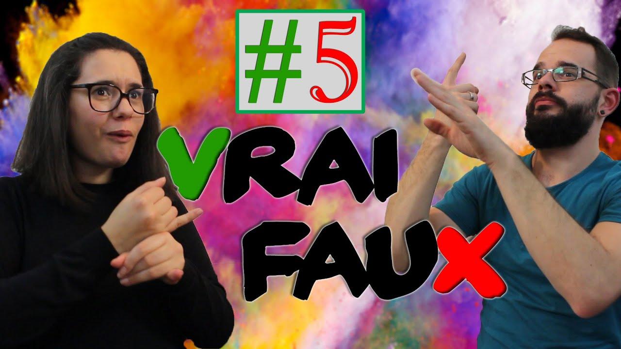 Vrai Faux #5 - YouTube
