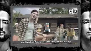 Owl City & Carly Rae Jepsen - Good Time (Da Brozz Bootleg Mix) Music Video HD New Hit Song 2012