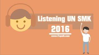 Pembahasan Listening Bahasa Inggris SMK (UN 2016)