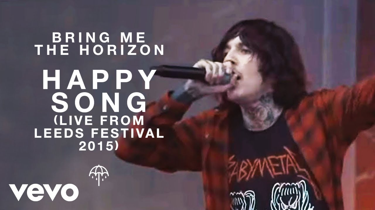 Bring Me The Horizon  Happy Song Live From Leeds Festival 2015