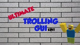 Roblox Troll Gui - roblox trolling gui 2019