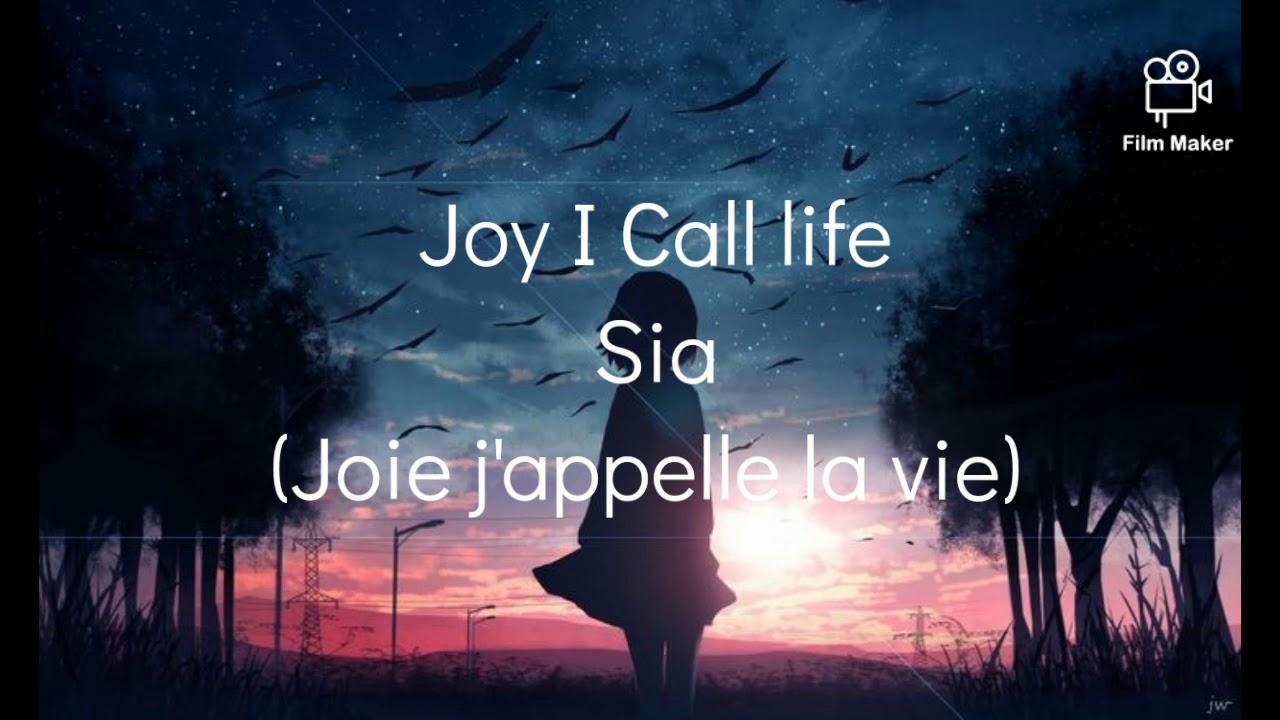 Download Sia. Joy I Call life (Traduction Française)