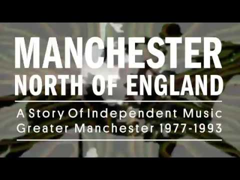 Manchester North Of England: A Story Of Independent Music Greater Manchester 1977-1993
