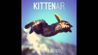 Repeat youtube video Scott & Brendo | Kitten Air (feat. Justin Williams)