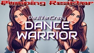 PaulVanCrazy - DANCE WARRIOR (Original Mix 2k20)