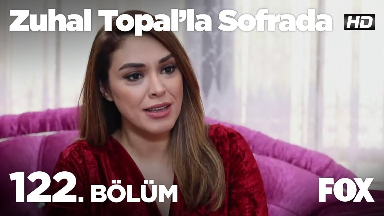 Zuhal Topal'la Sofrada 122. Bölüm