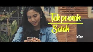 Tak Pernah Salah - Lalatuha ( Music Video Lirik ) Download Mp3