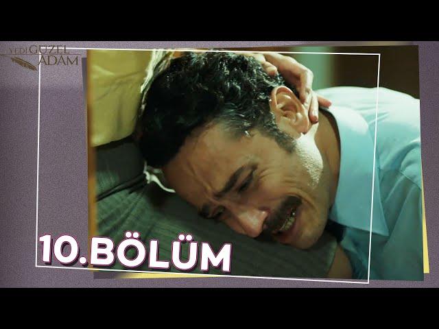 Yedi Güzel Adam 10.Bölüm