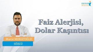 Murat Muratoğlu - Faiz Alerjisi, Dolar Kaşıntısı [
