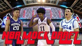2017 NBA Mock Draft With Lottery Projections, Lonzo Ball, Markelle Fultz, Josh Jackson, 1st Round Free HD Video