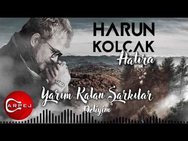 Harun Kolçak - Deliyim (Official Lyric Video)