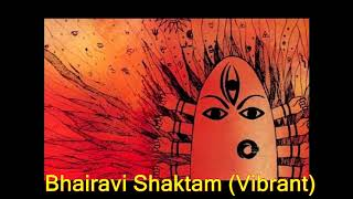 bhairavi shaktam vibrant chant to invoke presense of devi