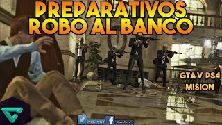 ROBO AL BANCO (PREPARATIVOS) | GTA V PS4 MISION
