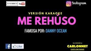 Me rehúso - Danny Ocean (Karaoke)