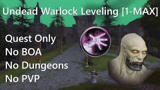 Undead Warlock Leveling 1 to Max - Part 47 - Eye of Grillok
