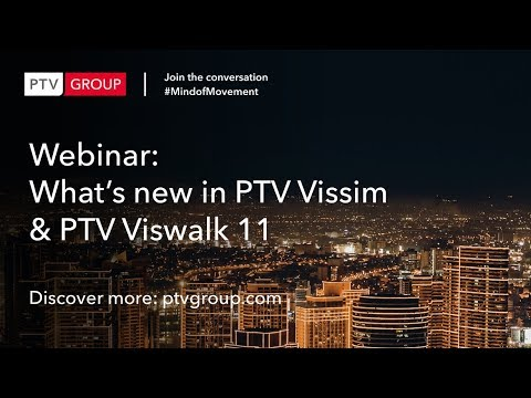 Webinar: What's new in PTV Vissim 11 and PTV Viswalk?
