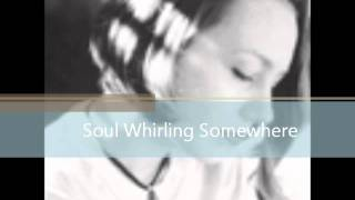 Watch Soul Whirling Somewhere I Will Never Let Go video