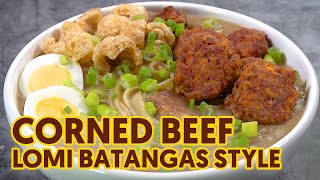 Corned Beef Lomi Batangas Style | Beef Noodle Soup Recipe