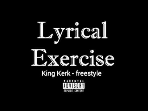King Kerk ‡ - Lyrical Exercise freestyle