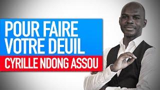 Réflexion spirituelle : Pour faire votre deuil (Cyrille Ndong Assou)