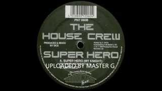 the house crew - super hero ( my knight )