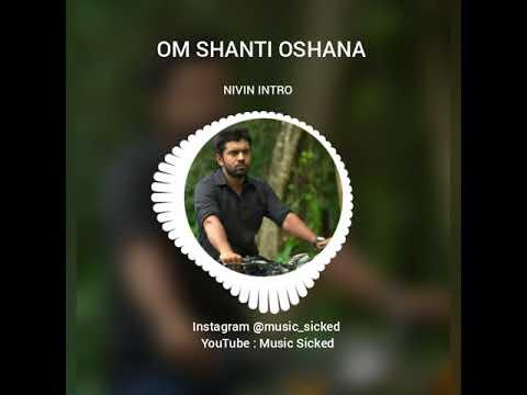 Om Shanthi Oshana Nivin Pauly Intro Bgm