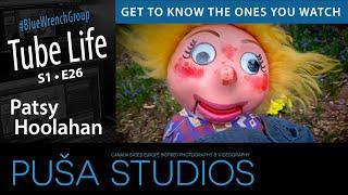 Puša Studios Tube Life #038 Patsy Hoolahan