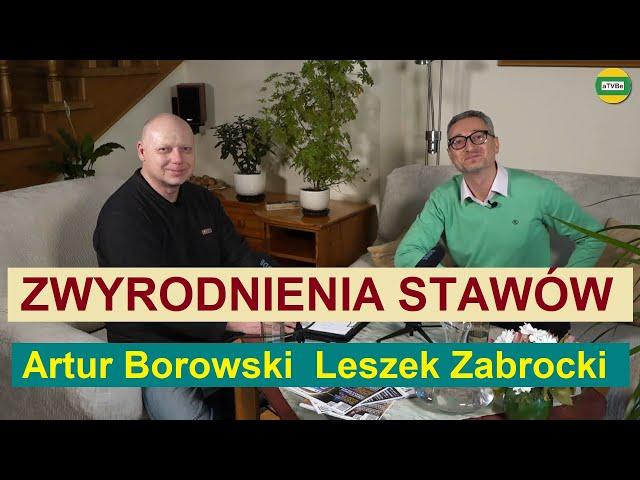 ZWYRODNIENIA STAWÓW - SKĄD SIĘ BIORĄ i CO MOŻEMY ZROBIĆ ? cz.2 Leszek Zabrocki STUDIO 2021