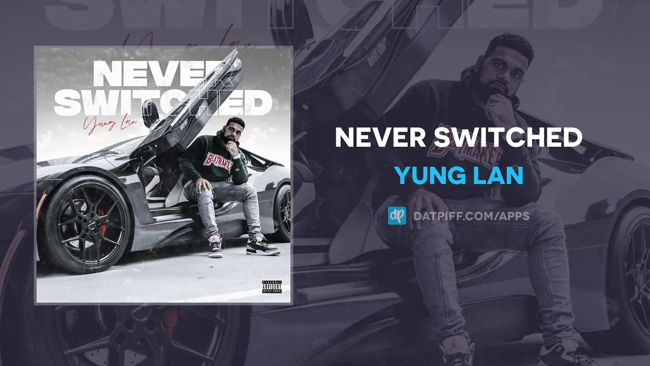 Yung Lan - Never Switched (AUDIO)