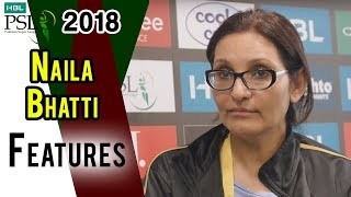 Naila Bhatti Feature Interview | HBL PSL 2018