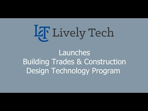 Lively Technical Center Launches Building Trades & Construction Design Technology Program