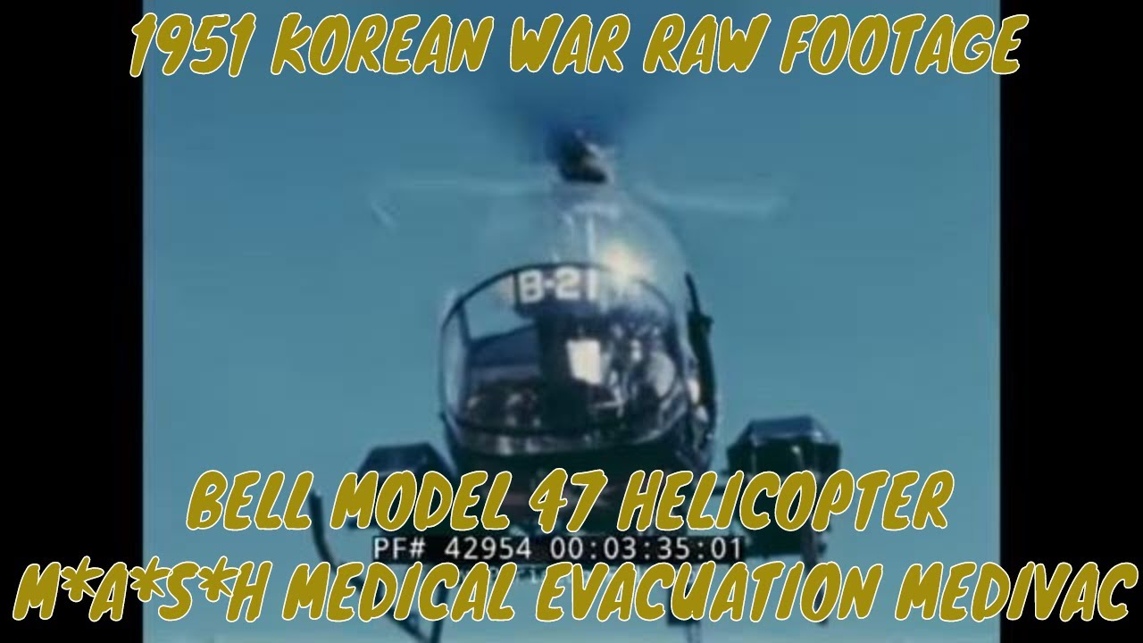 Download 1951 KOREAN WAR RAW FOOTAGE  BELL MODEL 47 HELICOPTER M*A*S*H MEDICAL EVACUATION MEDIVAC  42954
