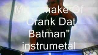 "My Remake of ""Crank Dat Batman"" Instrumental"