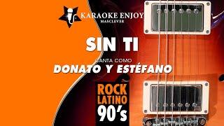 Sin ti Donato y Estefano (Versión cover Karaoke con letra pintada)