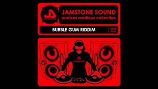 Jamstone Sound - Bubble Gum Riddim Remixes Medley
