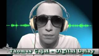 Thomas Cajal - Digital Delay (Radio edit).wmv