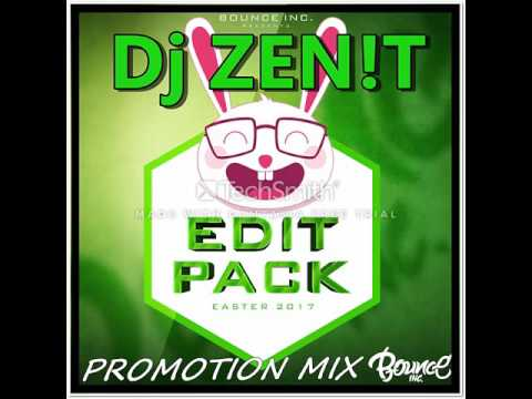 Dj ZEN!T - EDIT PACK 2017 Promotion Mix For Bounce INC.