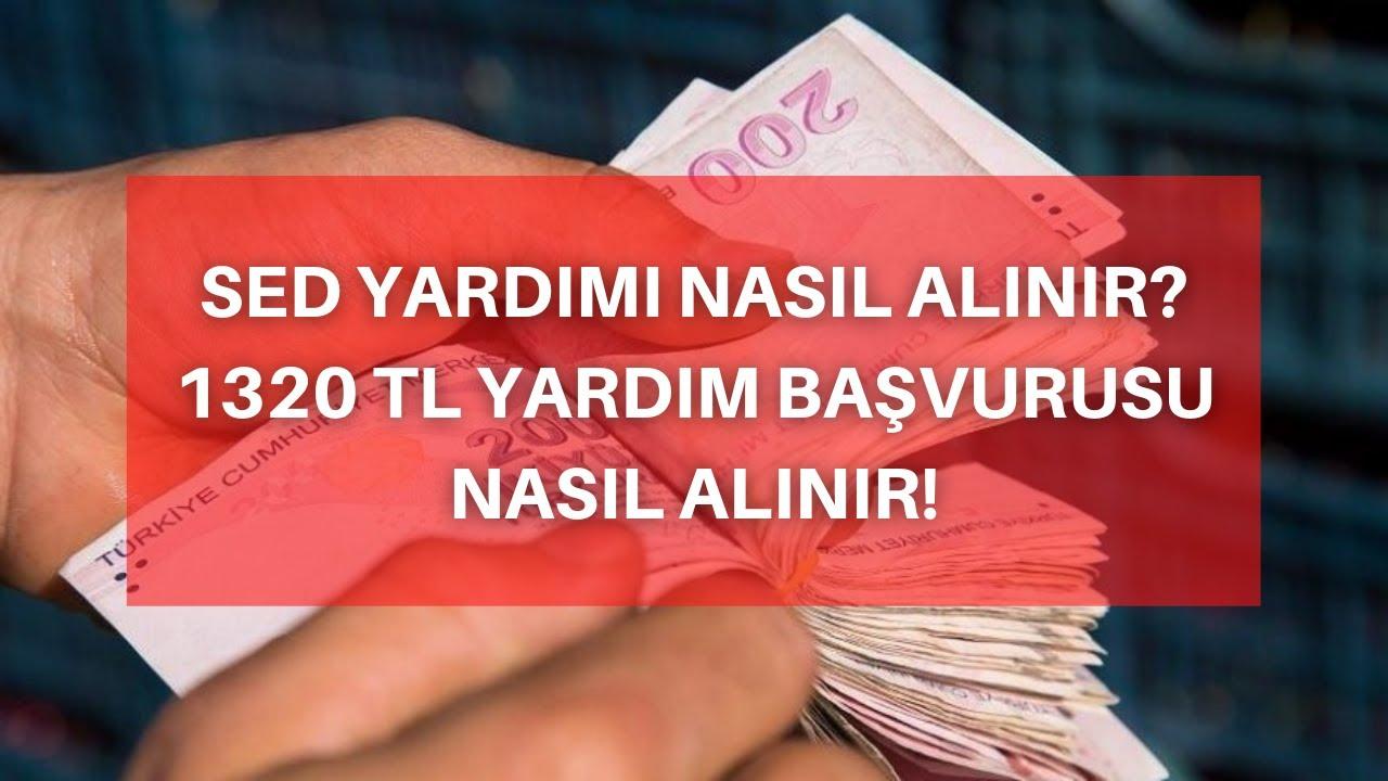 1320 TL SED YARDIMI NASIL ALINIR - SED YARDIM BAŞVURUSU