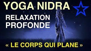 YOGA NIDRA N° 4 - RELAXATION PROFONDE - MÉDITATION GUIDÉE en francais - ♡ Francois Yogesh ♡